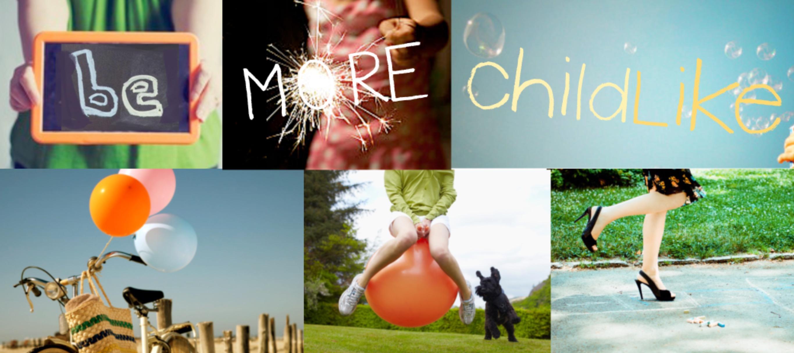 be more childlike.jpg